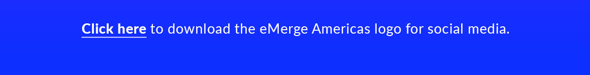 Click here to download the eMerge Americas logo for social media.
